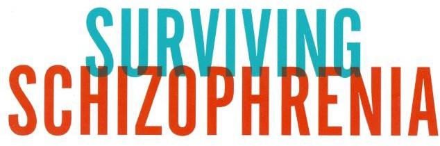 surviving schizophrenia