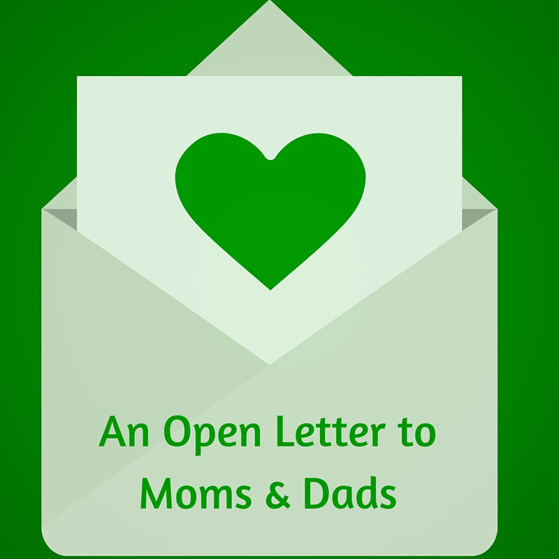 An Open Letter to Moms & Dads